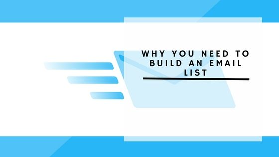 Why You Need To Build An Email List?